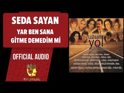Seda Sayan - Yar Ben Sana Gitme Demedim Mi - ( Official Audio )
