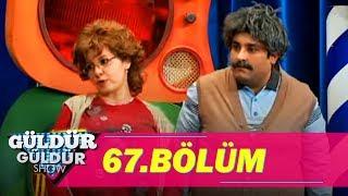 Güldür Güldür Show 67.Bölüm