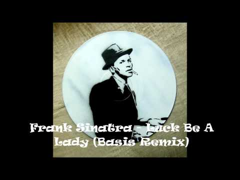 Trap Frank Sinatra  Luck Be A Lady Basis Remix