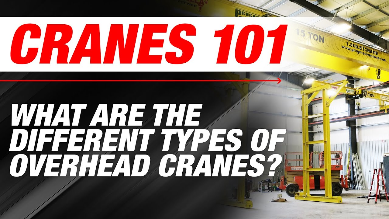 What are the Different Types of Overhead Cranes? | Cranes 101