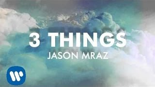 Jason Mraz - 3 Things (Official Audio)