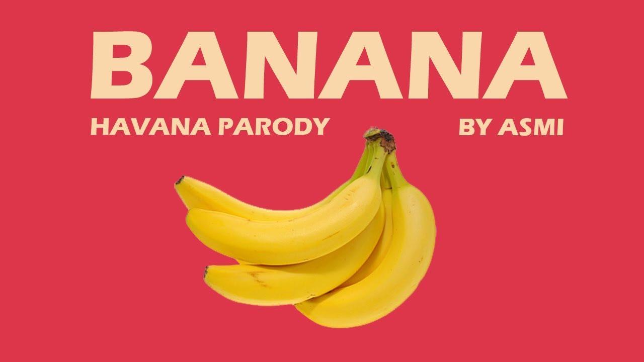 Banana (Havana Camila Cabello Parody Cover)