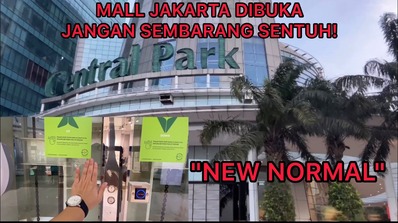 KONDISI NEW NORMAL MALL JAKARTA CENTRAL PARK