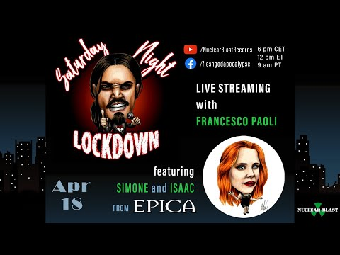 Saturday Night Lockdown: Francesco Paoli and guests Simone Simons, Isaac Delahaye of EPICA (Ep. #3)