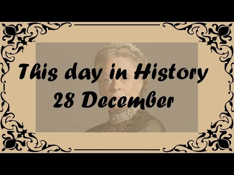 28-deceber---this-day-in-history