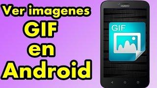 Como ver Imágenes Gif en Android