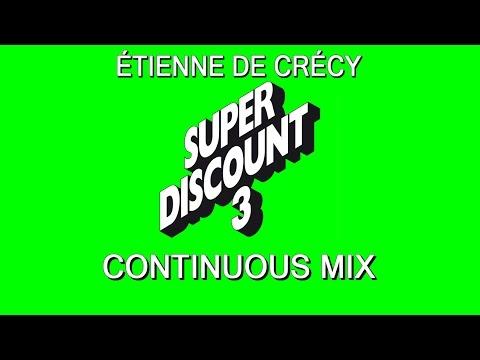 Étienne de Crécy - Super Discount 3 (Continuous Mix)