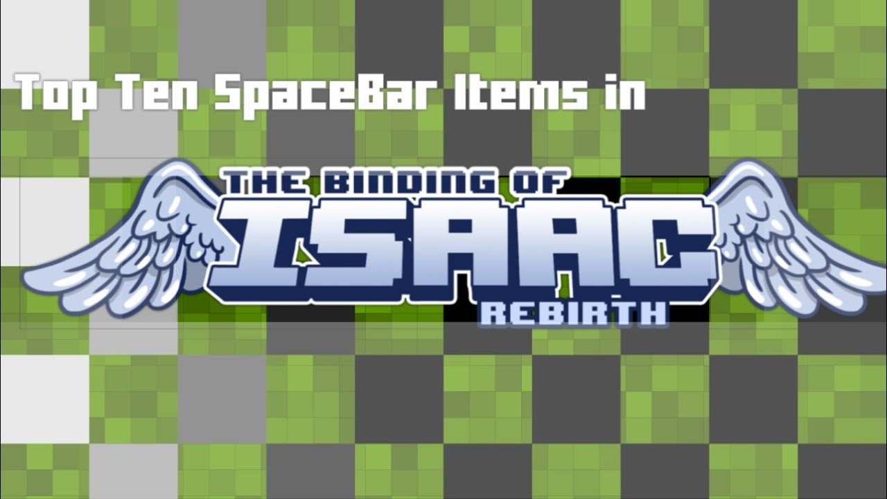 top ten space bar  active items in the binding of isaac