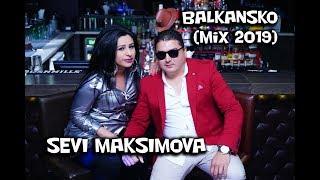 Sevi Maksimova - Balkansko (mix2019) 4k