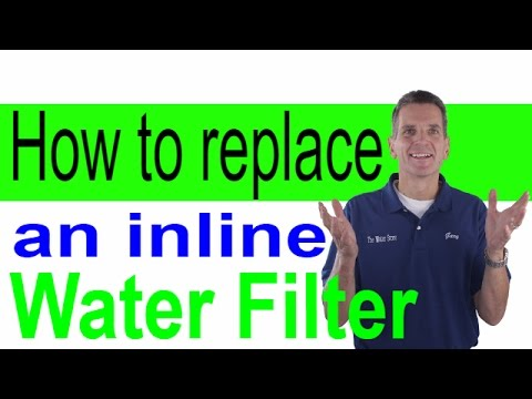 How to Replace an inline Water Filter