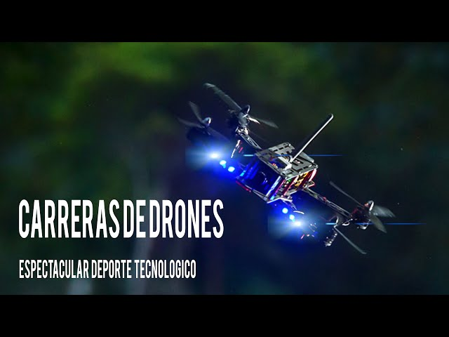 Carreras de drones, un nuevo y espectacular deporte tecnológico