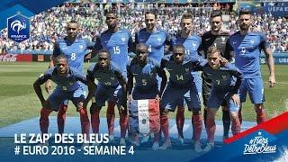 Le Zap' des Bleus : Euro 2016, semaine 4