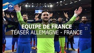 Equipe de France, Allemagne-France, 14 novembre 2017 à Cologne, teaser I FFF 2017