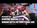 SPIRITUAL WARFARE IS THE DEMONIC BATTLE FOR YOUR ETERNAL SOUL