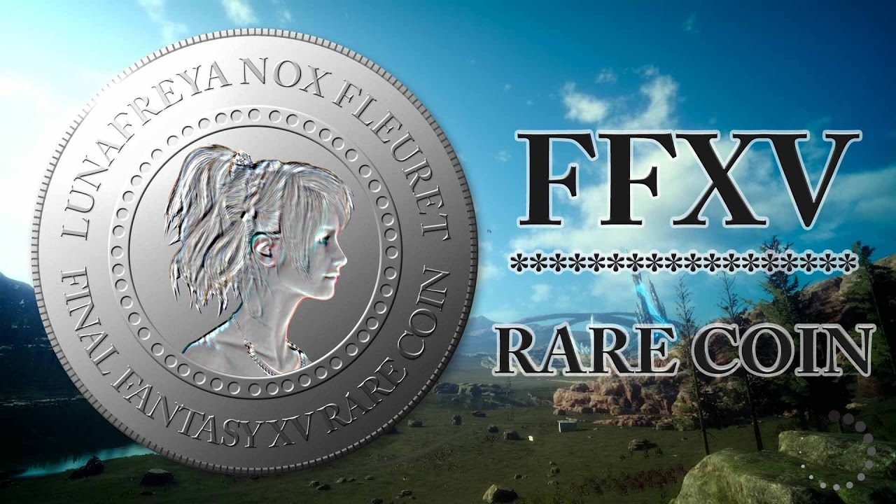 Final Fantasy Xv ℹ Rare Coins X8 Location Loading Trick In 31mins