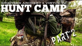 Shooters Archery & Virtue TV Hunt Camp [ PART 2 ]