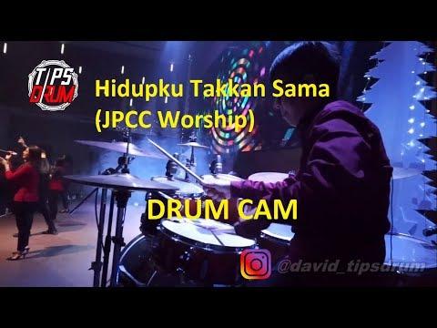 Hidupku Takkan Sama - JPCC Worship (True Worshiper) - DRUM CAM - David Adrianto