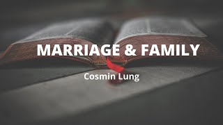 MARRIAGE & FAMILY  Part 1  Cosmin Lung