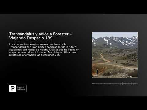 Transandalus y adiós a Forester – Viajando Despacio 189