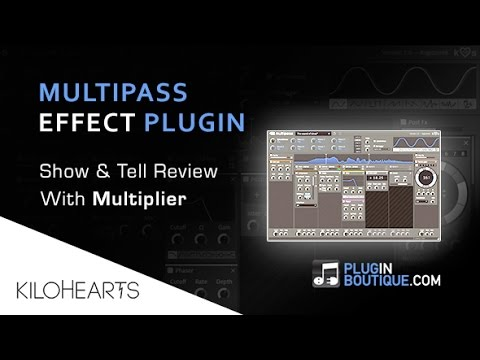 Multipass Multi-Effect By kiloHearts - Show & Reveal - With Producer Multiplier