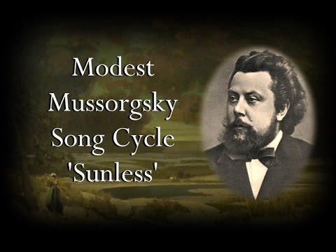 Mussorgsky - Song Cycle 'Sunless'