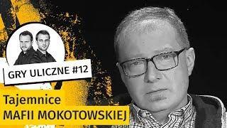 """Tajemnice mafii mokotowskiej. """"Bezwzględność Daksa przechodziła ludzkie pojęcie""""   Gry Uliczne #12"""
