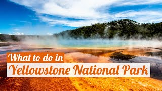 What to do in YELLOWSTONE NATIONAL PARK (Top things to do)