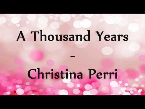 A Thousand Years - Christina Perri Lyrics Video ♥