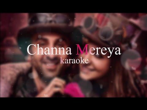 Channa Mereya Karaoke with Lyrics | High quality | Full song | Ae dil hai mushkil
