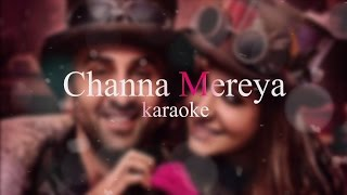 Channa Mereya Karaoke with Lyrics | High quality | Full song | Ae dil hai mushkil
