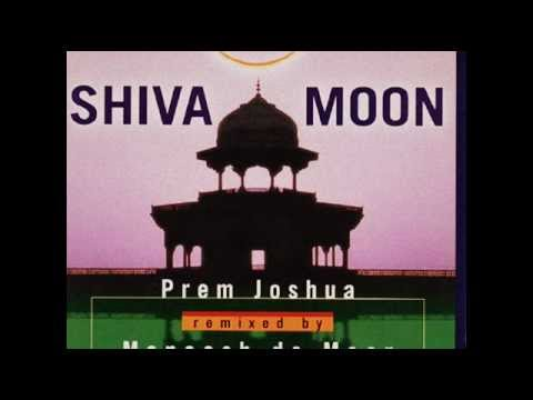 Prem Joshua - Remixed By Maneesh De Moor Shiva Moon
