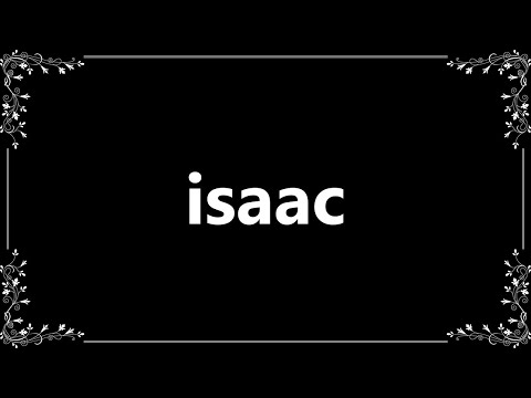 Isaac - Definition And How To Pronounce