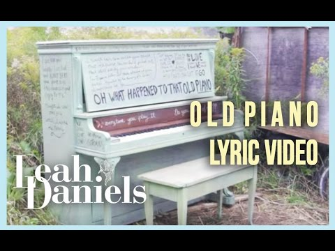 Leah Daniels - Old Piano - Official Lyric Video