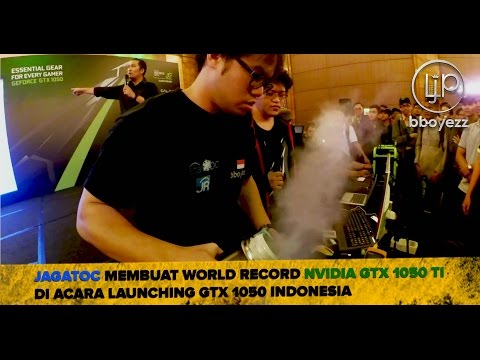 [OC Vlog] JagatOC Membuat World Record NVIDIA GTX 1050 Ti di Acara Launching GTX 1050 Indonesia