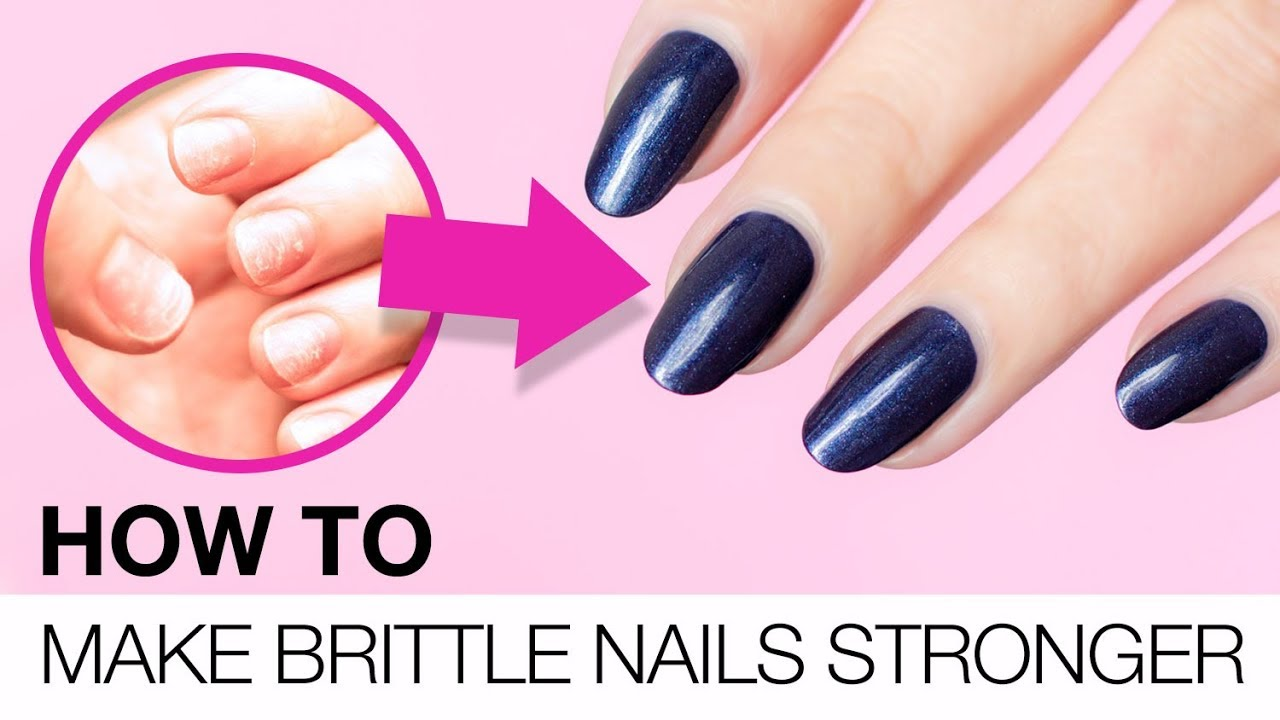 Brittle Nails: How to Make Them Healthy & Strong - YouTube