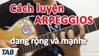 Bài tập dang ngón arpeggios NÂNG CAO | học đàn guitar online | học đàn guitar đệm hát cơ bản