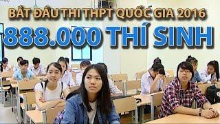 (VTC14)_Gần 888 nghìn thí sinh bắt đầu thi THPT quốc gia 2016