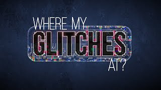 Where My Glitches At? - A Mograph Parody (OFFICIAL LYRIC VIDEO) - 4K