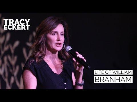 Tracy Eckert - Life of William Branham