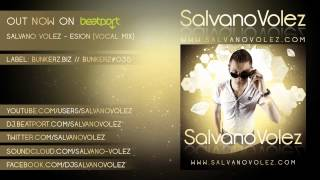Salvano Volez - ESION [Vocal Mix] [Official Preview]