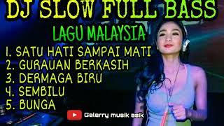 Download DJ SLOW FULL BASS REMIX MALAYSIA || SATU HATI SAMPAI MATI || ENAK BUAT SANTAI