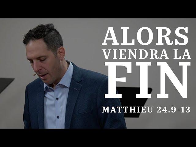 ALORS VIENDRA LA FIN !