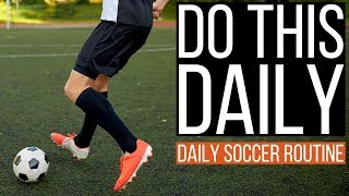 My Daily Soccer Routine!
