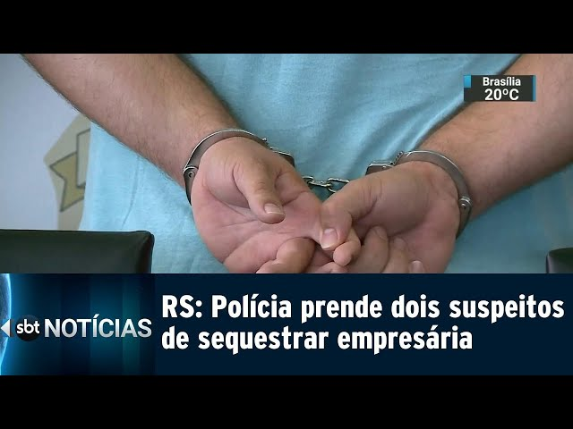 RS: Polícia prende dois suspeitos de sequestrar empresária | SBT Notícias (15/02/2019)