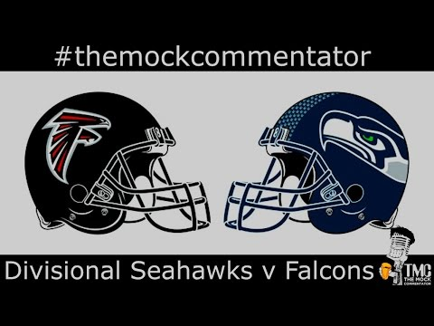NFL Seahawks v Falcons Divisional Playoffs 2017: The Mock Commentator