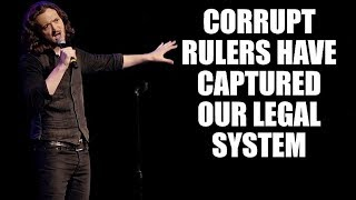 Corrupt Rulers Have Captured Our Legal System Lee Camp Stand-Up Comedy