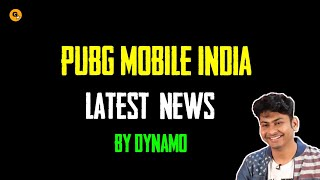 Pubg Mobile India Latest News || Dynamo Gaming Revelead Pubg Mobile India Release Date