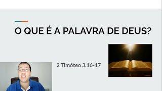O QUE É A PALAVRA DE DEUS? -  Escola Dominical - 07.06.2020