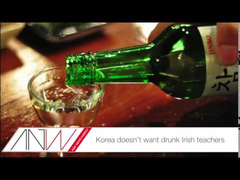 Korea Doesn't Want Drunk Irish Teachers