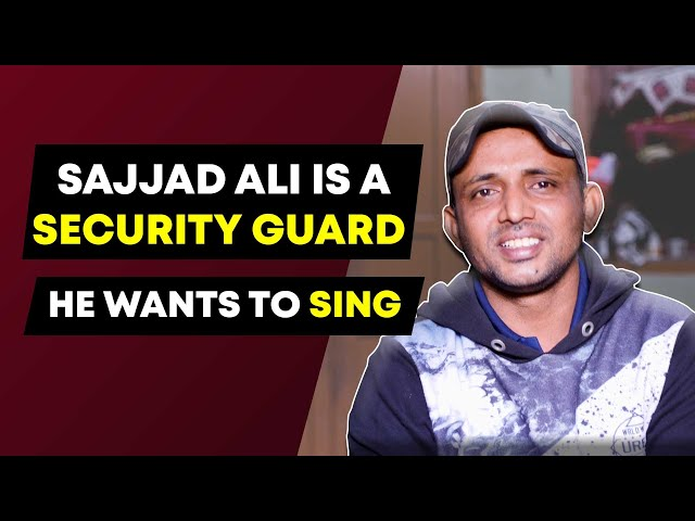 Meet Sajjad - A Talented Security Guard Helpless To Be Singer